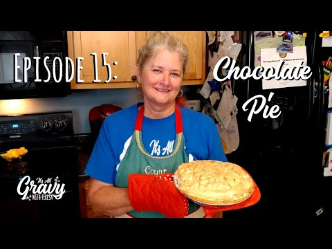 It's all gravy episode 15 - how to make chocolate pie