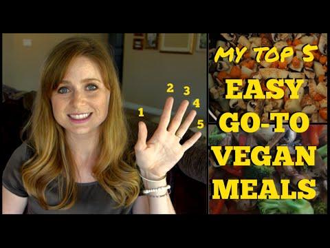 My top 5 easy go-to vegan meals