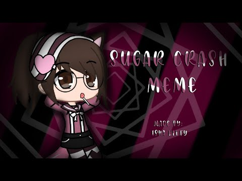 Sugar crash meme    gacha club    slight swear warning    censored lyrics in desc