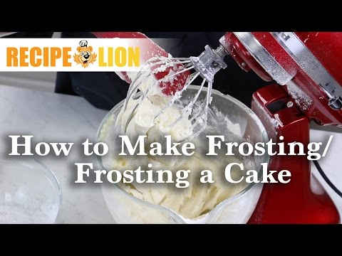 How to make frosting and how to frost a cake