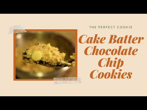 You have to make these! cake batter chocolate chip cookies