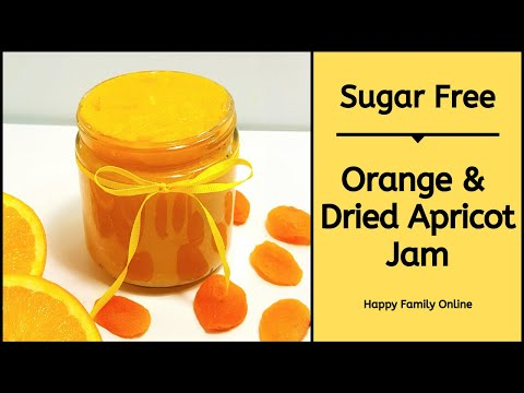 Sugar free orange and dried apricot jam – easy homemade recipe